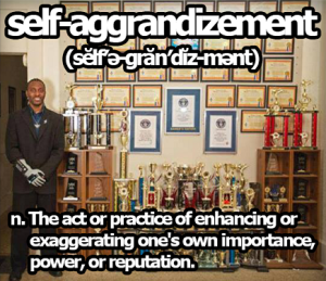 self-aggrandizement